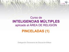 Inteligencias multiples (1) by Juanjo Leanizbeaskoa Aguirre via slideshare