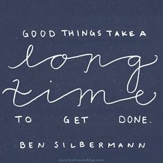 """Good things take a long time to get done."" Ben Silbermann, quote from #altsummit 2014 