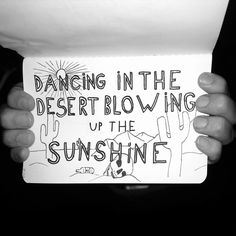Original: Every body going to the party have a real good time. Dancing in the desert blowing up the sunshine. By: System of a Down