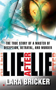 Lie After Lie: The True Story of A Master of Deception, Betrayal, and Murder by author Lara Bricker. Julie suddenly died, and doctors discovered she's been poisoned with the main ingredient in antifreeze, her parents began to suspect that her husband, James, was not so perfect. #LieAfterLie #LaraBricker #Murder #TrueStory #TrueCrime #TrueCrimeBooks #MissingLeads