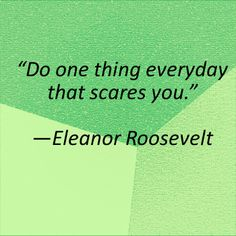 What scares you? Step out of your comfort zone