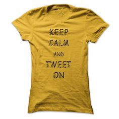 Keep calm and tweet on T-Shirts, Hoodies. Get It Now ==> https://www.sunfrog.com/Pets/Keep-calm-and-tweet-on-Yellow-Ladies.html?id=41382