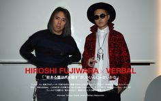 HIROSHI FUJIWARA × VERBAL|FEATURE|honeyee.com Web Magazine
