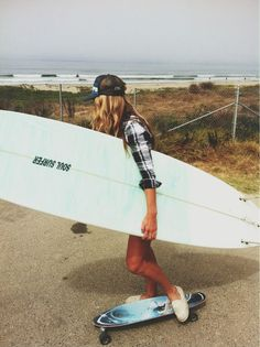 Skateboard and surf! :)
