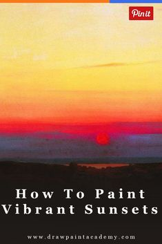 How To Paint Vivid Sunsets In Oils, Acrylics Or Watercolors #sunset #oilpainting #watercolorpainting