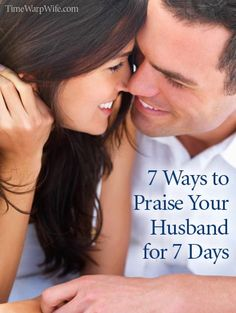 Time-Warp Wife - Keeping Christ at the Center of Marriage: 7 Ways to Praise Your Husband for 7 Days {and a Titus Linkup! Marriage Relationship, Marriage And Family, Happy Marriage, Marriage Advice, Relationships, Perfect Relationship, I Love My Hubby, Godly Wife, My Sun And Stars