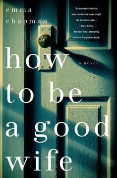 Book Review:  How To Be a Good Wife by Emma Chapman - Alexia's Books and Such