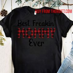 Best freakin Mommy Ever | Mom Gifts | Mom Shirts | Gifts For Mom | Gift Ideas For Mom – Fine Public Mom Gifts, Mother Gifts, Presents For Mom, Online Gifts, Shirts With Sayings, Best Mom, Public, Gift Ideas, Women