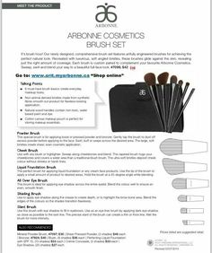 Makeup needs! Arbonne Cosmetics Brush Set Have a brush with greatness. Our specially designed brushes give you all the tools to create the perfect beauty look. You'll love their super soft feel and natural wood handles