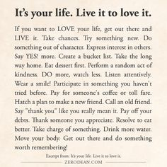 Excerpt from: It's your life. Live it to love it.