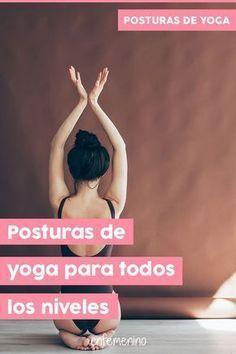 20 posturas de yoga para todos los niveles. No importa si eres  principiante  ... e38e8687f6fa