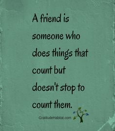 Friends are life's gift to us.  Visit us at: www.GratitudeHabitat.com #friendship-quote #gratitude #blessings