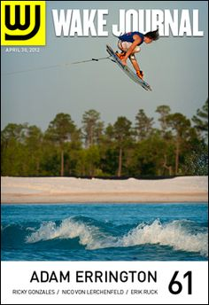 April 30, 2012 - Wake Journal 61 featuring Adam Errington on the cover and 30+ pages of incredible wakeboarding and wakeskating photography. Download the app to subscribe today! http://www.i.wjmag.com/app