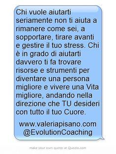 #coaching #evolution #vita #stress #cambiamento www.valeriapisano.com