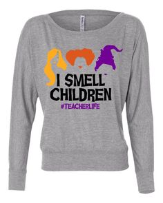 I smell Children Teacher Life Womens Long Sleeve Shirt Holiday Shirts Ideas of Holiday Shirts Hocus Pocus I smell Children Teacher Halloween Long Sleeve Shirt - Women Long Sleeve Shirts - Ideas of Women Long Sleeve Shirts Preschool Teacher Shirts, Teaching Shirts, Shirts For Teachers, Teacher Wardrobe, Teacher Outfits, Work Outfits, Teacher Clothes, Work Clothes, School Outfits