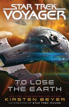 To Lose the Earth by Kirsten Beyer - Released October 13, 2020 #scifi #spaceopera New Books, Great Books, Books To Read, Reading Online, Books Online, Star Trek Books, Earth Book, Pocket Books, Star Trek Voyager