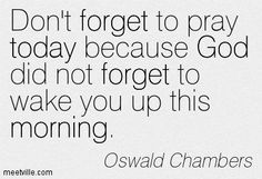 did you pray today - Google Search Prayer Quotes, Don't Forget, Prayers, God, Woman, Math, Google Search, Dios, Math Resources