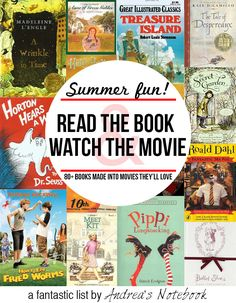 Summer fun! Over 80 great children's books made into movies. Read the book then watch the movie!