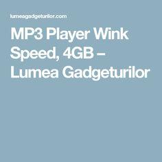 MP3 Player Wink Speed, 4GB – Lumea Gadgeturilor