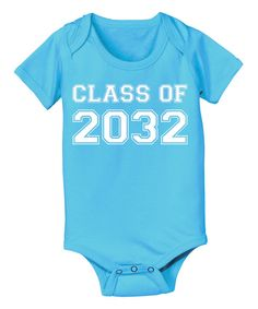 Take a look at the Turquoise 'Class of 2032' Bodysuit - Infant on #zulily today!