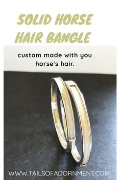 The solid sterling silver bangle made with your own horse's hair is a perfect gift or memorial piece. Horse Hair Bracelet, Horse Hair Jewelry, Equestrian Jewelry, Bangles Making, Sterling Sliver, Wedding Rings, Horses, Engagement Rings, Jewellery