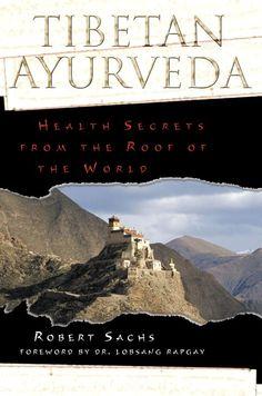 Tibetan Ayurveda: Health Secrets from the Roof of the World http://www.onlyclicks.co.uk/tibetan-ayurveda-health-secrets-from-the-roof-of-the-world/
