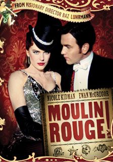 Good to watch before we go!!! MOULIN ROUGE! (2001): A poet falls for a beautiful courtesan whom a jealous duke covets in this stylish musical, with music drawn from familiar 20th century sources.