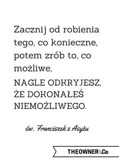 Cytat na poniedziałek #18 - The Owner & Co. - Blog o przedsiębiorczym stylu życia Motto, Quote Of The Day, Wise Words, Quotations, Texts, Me Quotes, Told You So, Inspirational Quotes, Positivity