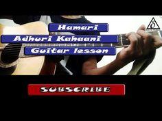 Hamari Adhuri Kahaani |Complete Guitar lesson| Intro,chords,strumming