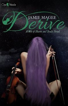 Derive (Web of Hearts and Souls Book 14) by Jamie Magee, http://www.amazon.com/dp/B00IFCLRI4/ref=cm_sw_r_pi_dp_Q9L7tb0962RWM