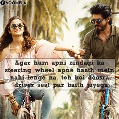 """So true! A philosophical quote from SRK and Alia's movie Dear Zindagi which means """"If you don't take the steering of your life in your hands, someone else will sit on the driver's seat"""" via Voompla.com"""