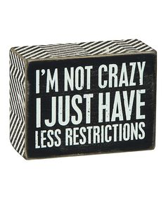 Primitives by Kathy 'Not Crazy' Box Sign Important Things In Life, Im Crazy, Box Signs, Pallet Signs, Home Crafts, Invitations, Messages, Writing, Sayings