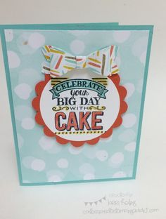 "FREE ""Big Day"" Stamp Set With Qualifying Order! :: Confessions of a Stamping Addict Lorri Heiling"