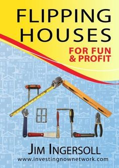 Flipping Houses For Fun & Profit