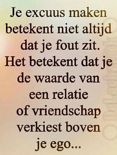 excuus Best Quotes, Love Quotes, Inspirational Quotes, Mantra, Dutch Quotes, One Liner, Thats The Way, True Words, Good Advice