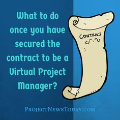 What to do once you have secured the contract to be a Virtual Project Manager Project Management, Improve Yourself, Articles, Success, Business, Projects, Tile Projects