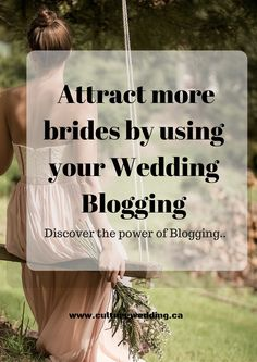 Learn how to attract more brides by blogging more! #Weddingbusiness #bookmorebrides