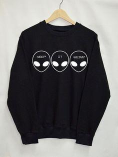 Alien Sweatshirt Clothing Sweater Top Tumblr Fashion Funny Text Slogan Dope Jumper shirt