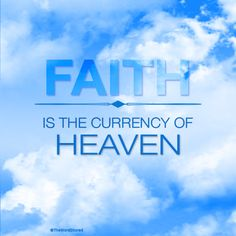 Currency of Heaven #TheWordShared #Faith