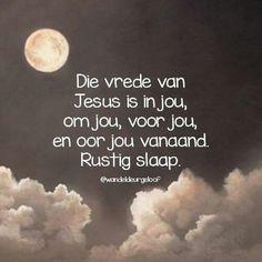 Die vrede van Jesus is in jou. Good Knight, Sleep Quotes, Goeie Nag, Goeie More, Afrikaans Quotes, Good Night Quotes, Happy New Year 2020, Hope Love, Love You More