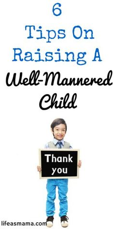 6 Tips On Raising A Well- Mannered Child