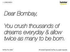 "To the #one (and only) that matters the #places I never get bored of and the #city I (truly humbly believe) belongs to. #DearBombay you're all I #love regardless of how harsh you may go in turn or return.  #repost from @ttt_official -  Dear Bombay Ever since I was a child Ive heard people say that they want to travel the world but live in Bombay. Bombay has a soul that no other place does."" A 27-year-old reporter now I wonder what the hell theyre talking about. Your soul doesnt help much…"