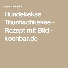 Hundekekse Thunfischkekse - Rezept mit Bild - kochbar.de