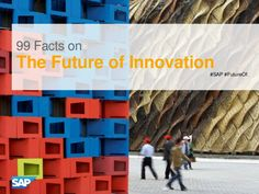 99 Facts on the Future of Innovation by Innovation Excellence via slideshare