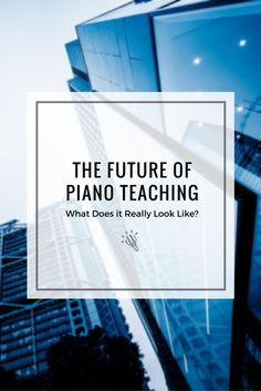 [New Blog Post] The Future of Piano Teaching: What Does it Really Look Like? https://timtopham.com/the-future-of-piano-teaching-what-does-it-really-look-like/?utm_campaign=coschedule&utm_source=pinterest&utm_medium=timtopham.com&utm_content=The%20Future%20of%20Piano%20Teaching%3A%20What%20Does%20it%20Really%20Look%20Like%3F
