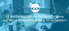Wie du die Nutzererfahrung auf deinem Blog verbesserst. Mit Tipps zu deinem Wordpress Blog