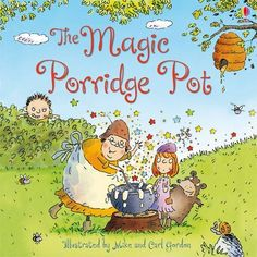 The Magic Porridge Pot By Rosie Dickins DIC A retelling of the story about a little girl who is given a magic pot that fills up with porridge when she says the right words, but a greedy young boy steals the pot and finds that it works differently for him. Rhyming Preschool, Traditional Stories, Traditional Tales, Kindergarten Books, Three Little Pigs, English Book, Retelling, Nursery Rhymes, Childrens Books