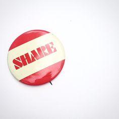 Vintage 'Share' Pinback Button Badge