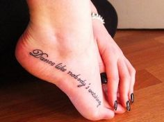 'Dance like nobody's watching' tattoo <3 <3