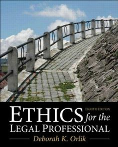 Ethics for the Legal Professional (8th Edition) by Deborah K. Orlik. $120.00. Publisher: Prentice Hall; 8 edition (January 21, 2013). Edition - 8. Publication: January 21, 2013